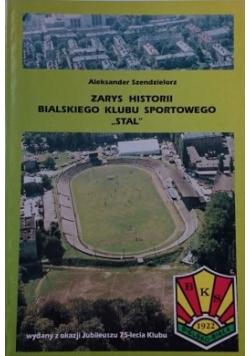 Zarys historii Bialskiego Klubu Sportowego  Stal