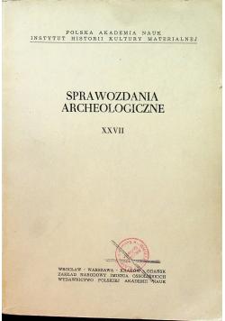 Sprawozdania archeologiczne XXVII