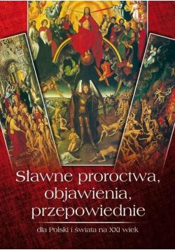 Sławne proroctwa, objawienia, przepowiednie...