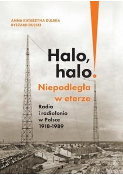 Halo, halo! Niepodległa w eterze: Radio i..