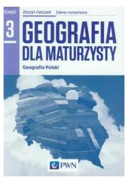 Geografia LO 3 Dla maturzysty ćw. ZR NE/PWN