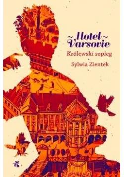Hotel Varsovie T.3 Królewski szpieg