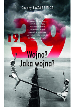1939 Wojna? Jaka wojna?
