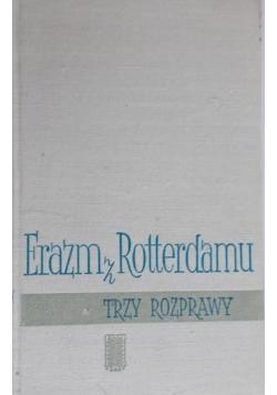 Erazm z Rotterdamu Trzy rozprawy
