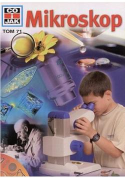Co i jak Tom 71 Mikroskop
