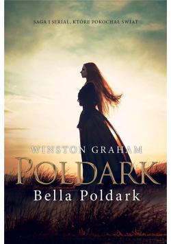 Dziedzictwo rodu Poldarków T.12 Bella Poldark