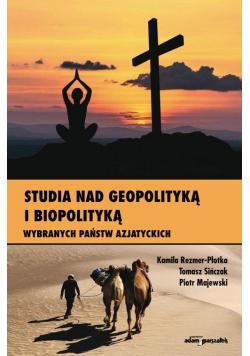 Studia nad geopolityką i biopolityką wybranych...