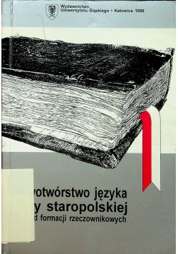 Słowotwórstwo języka doby staropolskiej