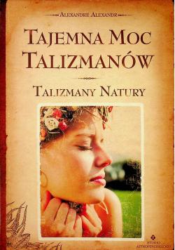 Tajemnicza moc talizmanów Talizmany natury