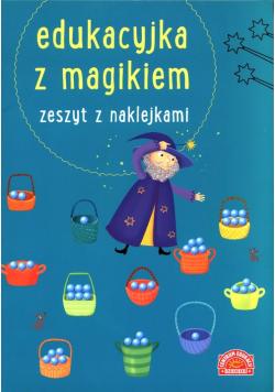Edukacyjka z magikiem Zeszyt z naklejkami