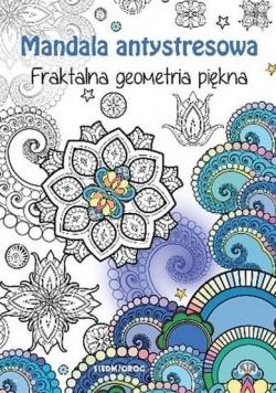 Mandala antystresowa. Fraktalna geometria piękna