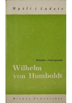 Myśli i Ludzie Wilhelm von Humboldt