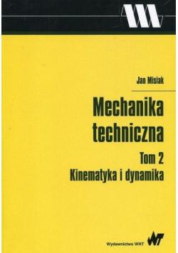 Mechanika techniczna T.2 Kinematyka i dynamika
