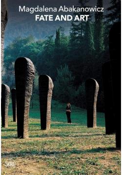 Magdalena Abakanowicz: Fate and Art.