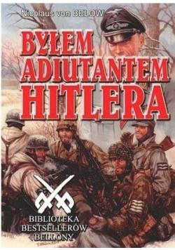 Byłem adiutantem Hitlera
