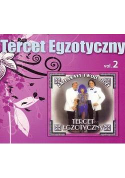 Tercet Egzotyczny vol.2 -Zapłakały Twoje Oczy - CD