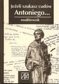 Jeżeli szukasz cudów Antoniego Modlitewnik