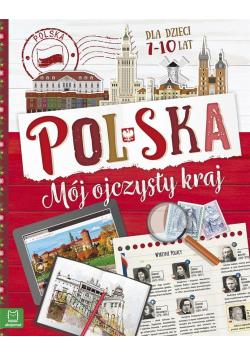 Polska. Mój ojczysty kraj. Dla dzieci 7-10 lat BR