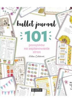 Bullet journal. 101 pomysłów na zaplanowanie stron