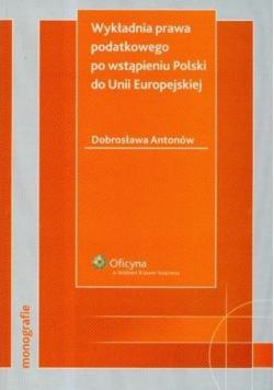 Wykładnia prawa podatkowego po wstąpieniu Polski do Unii Europejskiej