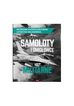 Samoloty i śmigłowce militarne