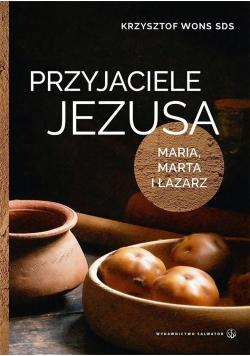 Przyjaciele Jezusa Maria Marta i Łazarz