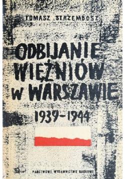 Odbijanie i uwalnianie więźniów w Warszawie