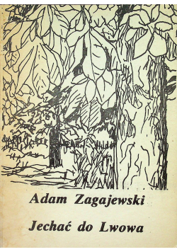 Jechać do Lwowa i inne wiersze