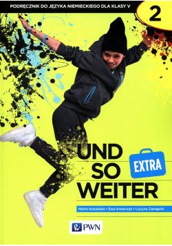 und so weiter EXTRA 2 Podręcznik do języka niemieckiego dla klasy 5