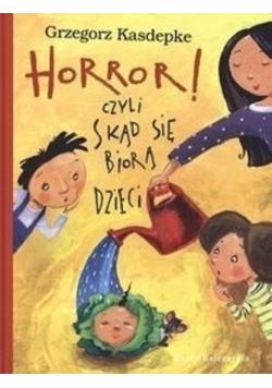 Horror czyli skąd się biorą dzieci