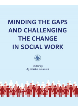 Minding the Gaps and Challenging the Change in Social Work: International Research in Poland under E