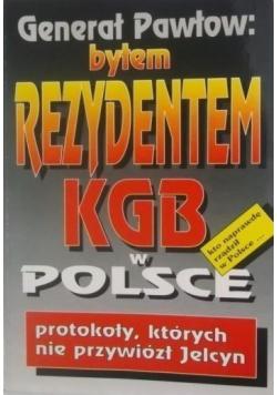 Byłem Rezydentem KGB w Polsce