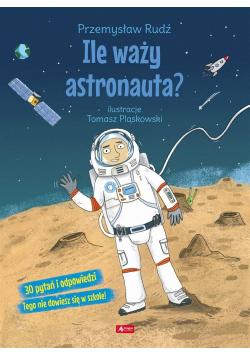 Ile waży astronauta