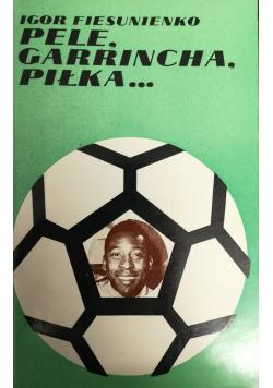 Pele Garrincha Piłka