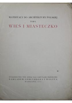 Materyały do Architektury Polskiej Tom I Wieś i miasteczko 1916 r.