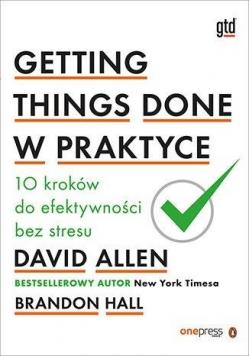 Getting Things Done w praktyce