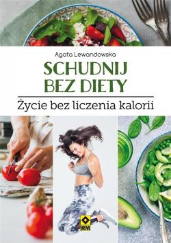 Schudnij bez diety Życie bez liczenia kalorii