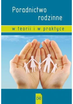 Poradnictwo rodzinne w teorii i w praktyce