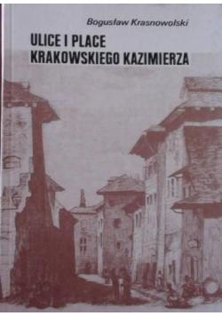 Ulice i place krakowskiego Kazimierza