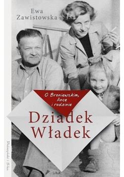 Dziadek Władek. O Broniewskim, Ance i rodzinie
