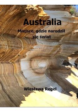 Australia. Miejsce, gdzie narodził się świat