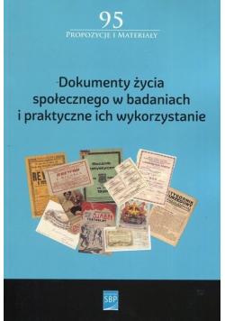 Dokumenty życia społecznego w badaniach i praktyczne ich wykorzystanie
