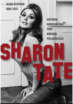 Sharon Tate. Historia morderstwa żony Romana P.