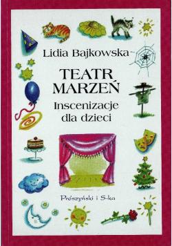 Teatr marzeń Inscenizacje dla dzieci