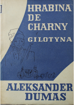 Hrabina De Charny Gilotyna tom I