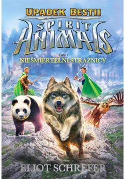 Spirit Animals Tom 1 Nieśmiertelni strażnicy