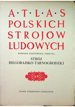Atlas Polskich Strojów Ludowych Strój Biłgorajsko Tarnogrodzki
