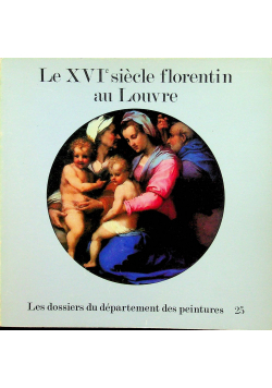 Le XVI siecle florentin au Louvre