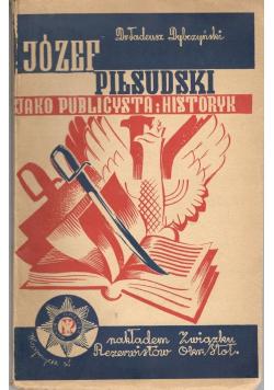 Józef Piłsudski jako publicysta i historyk