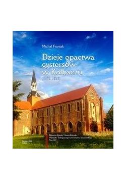 Dzieje opactwa cystersów w Kołbaczu (1173-1535)
